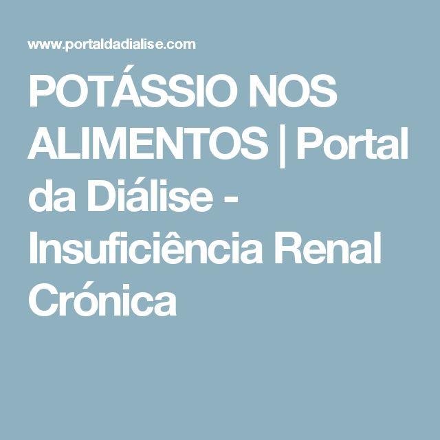 POTÁSSIO NOS ALIMENTOS   Portal da Diálise - Insuficiência Renal Crónica