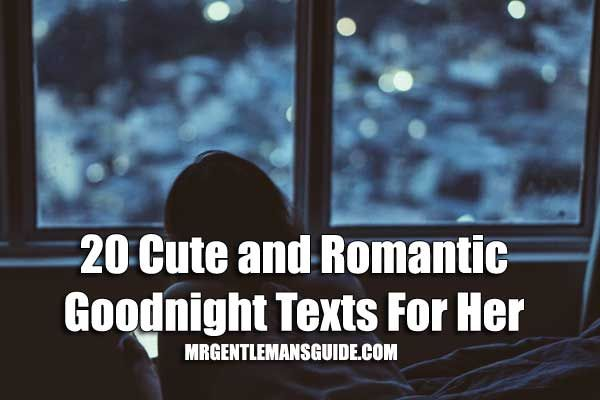 20 Cute And Romantic Goodnight Texts For Her  #goodnighttexts #cutegoodnighttexts