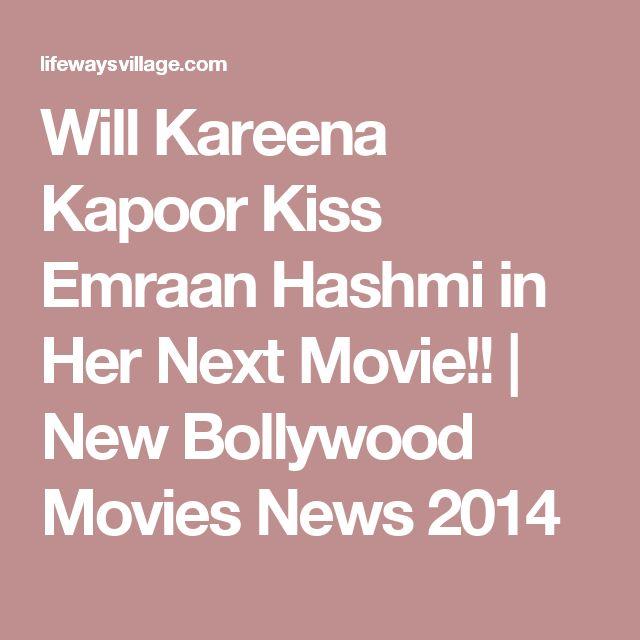 Will Kareena Kapoor Kiss Emraan Hashmi in Her Next Movie!!   New Bollywood Movies News 2014