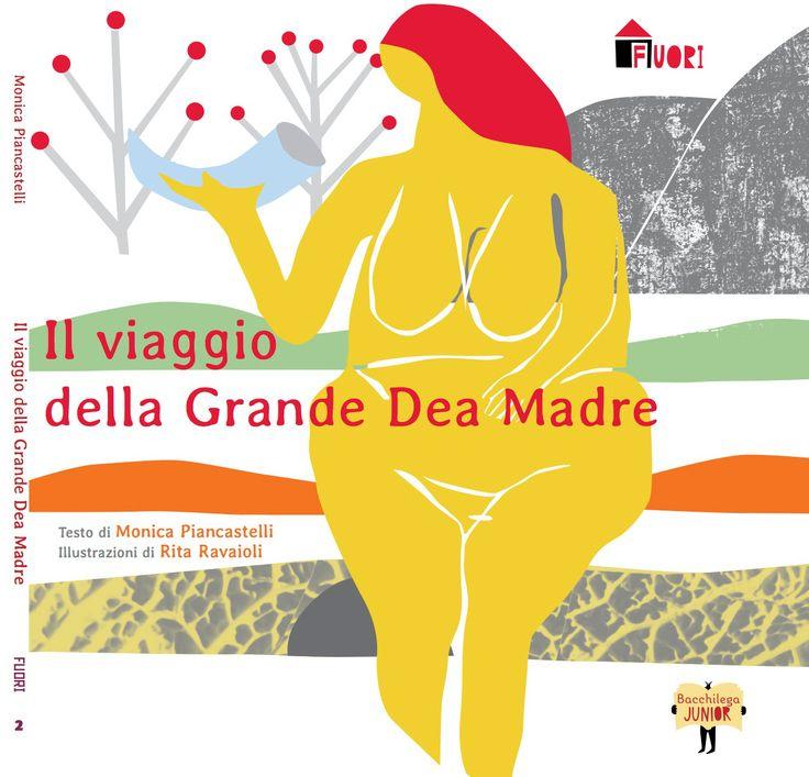 Il viaggio della Grande Dea Madre, Bacchilega editore, Maggio 2013