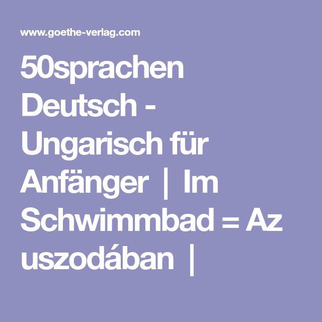 50sprachen Deutsch - Ungarisch für Anfänger | Im Schwimmbad = Az uszodában |