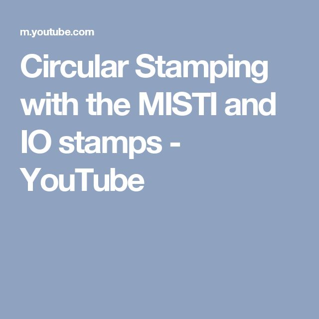 75 best crafty toolsmisti images on pinterest stamping tools circular stamping with the misti and io stamps youtube rubber stamping techniquesstamping toolsembossing techniquescard making m4hsunfo