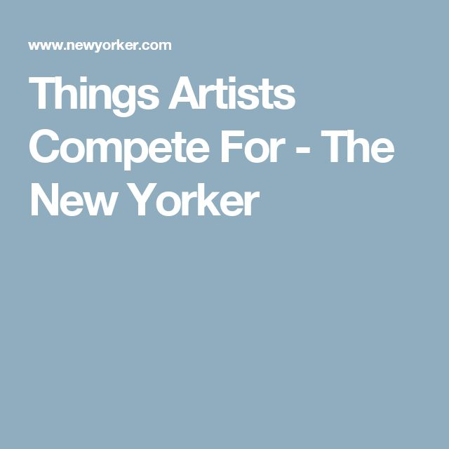 Things Artists Compete For - The New Yorker