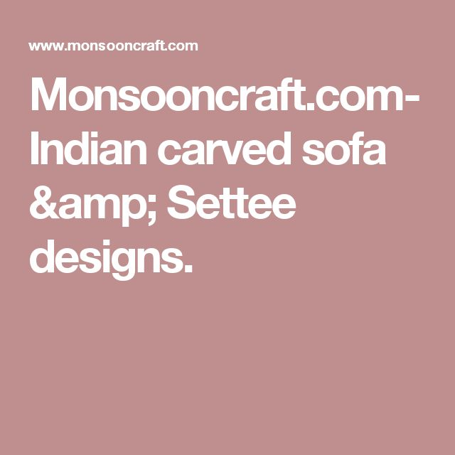 Monsooncraft.com-Indian carved sofa & Settee designs.