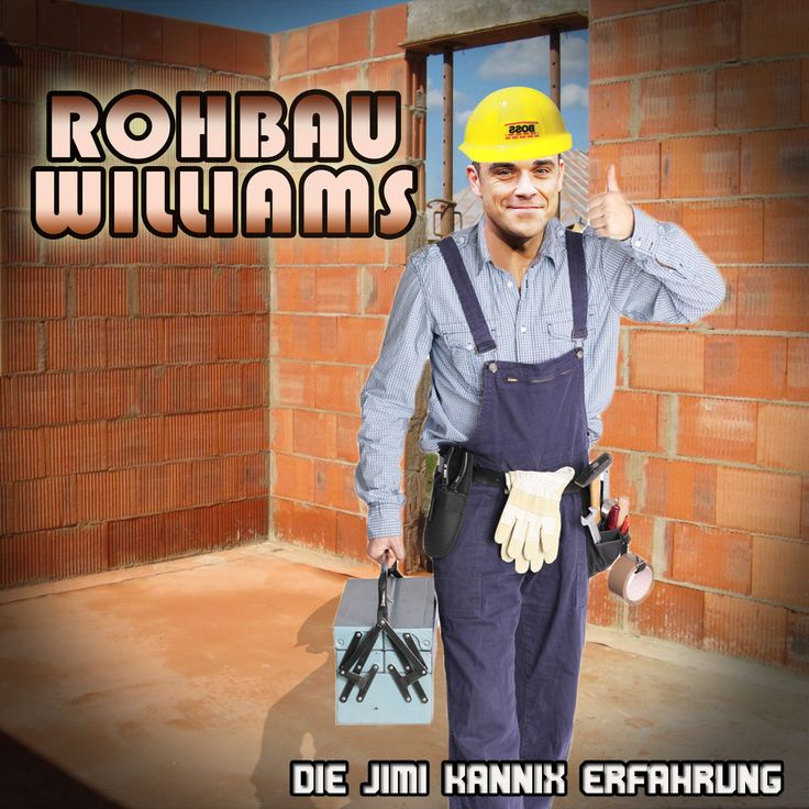 """Rohbau Williams"" // Die Jimi Kannix Erfahrung ### Robbie Williams,"