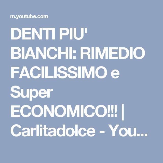 DENTI PIU' BIANCHI: RIMEDIO FACILISSIMO e Super ECONOMICO!!!   Carlitadolce - YouTube