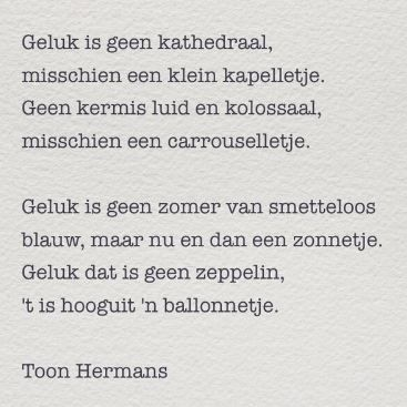"""""""Geluk is geen kathedraal..."""" - Toon Hermans  #gedichtendag"""