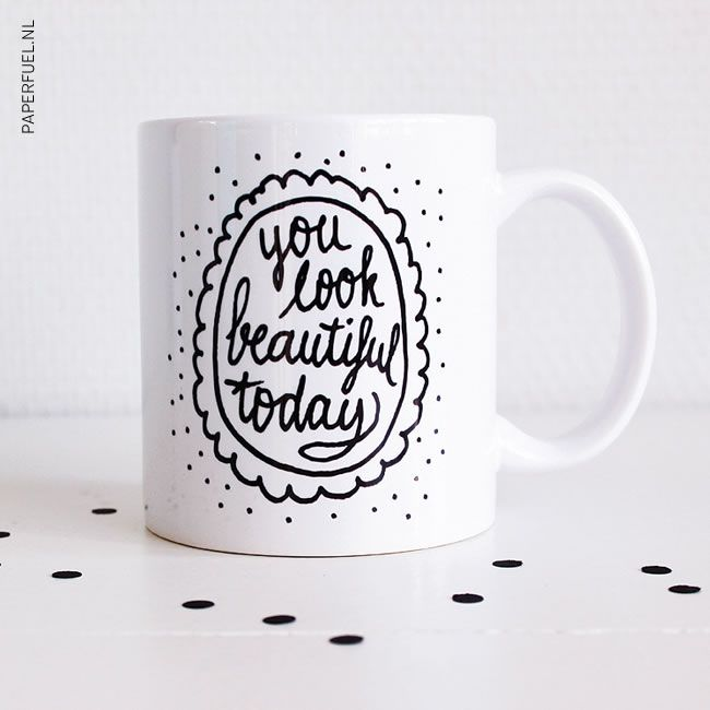 Paperfuel handlettering mug You look beautiful today