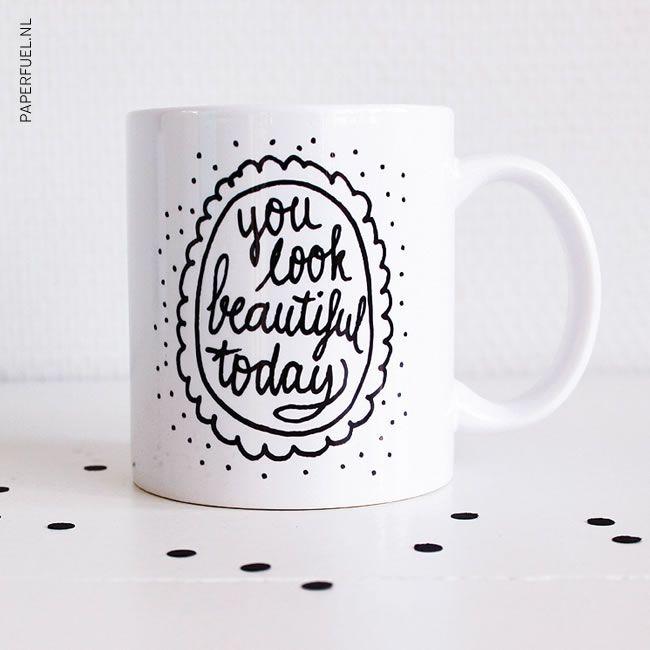Paperfuel handlettering mug You look beautiful today