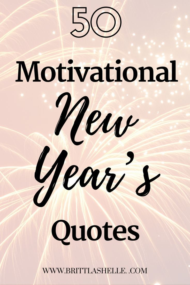 50 New Year's Quotes and Sayings to Keep You Motivated | Happy New Year! This post features 50 of the best new year quotes and sayings to keep you motivated for the new year. I hope that the new year is amazing and prosperous for you. #2018 #motivation #newyearsquotes #newyearsresolution #newyearsresolutionsuccess #newyears2018 #goals #goaldigger #goalsetting #lifeplanning #setting goals #quotes #quoteoftheday #quotestoliveby #advicequotes #motivationalquotes #inspirationalquotes