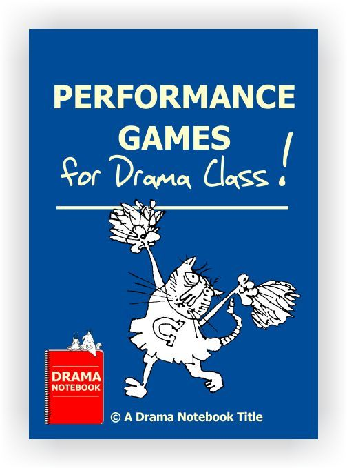 More than 100 drama games that are designed to have students performing something in one class session!