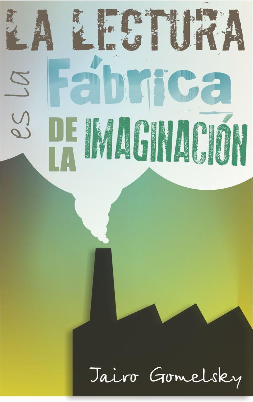 La #lectura es la fábrica de la imaginación
