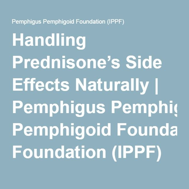 Handling Prednisone's Side Effects Naturally | Pemphigus Pemphigoid Foundation (IPPF)