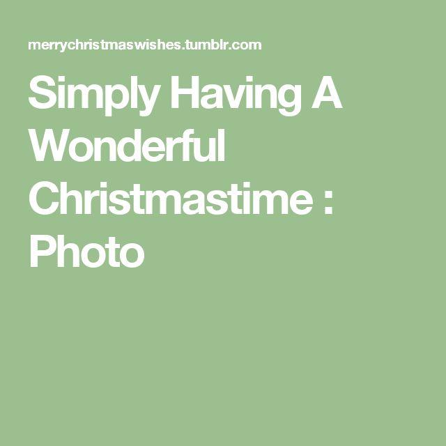 Simply Having A Wonderful Christmastime : Photo