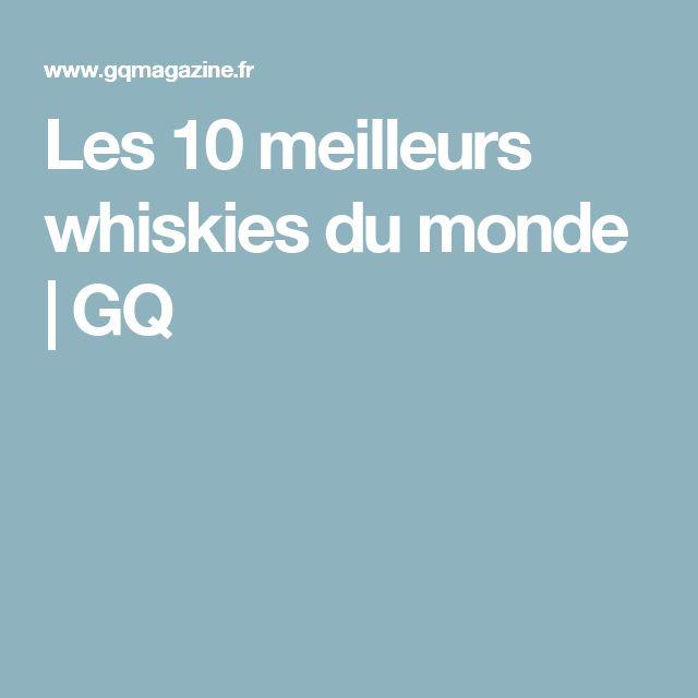 Les 10 meilleurs whiskies du monde | GQ