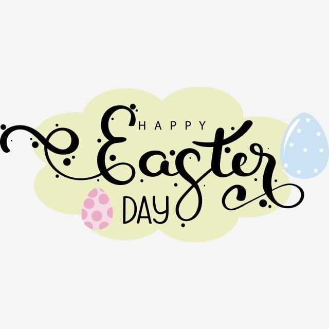 Happy Easter Hand Lettering Decoration Happy Easter Easter Day Happy Easter Day Png And Vector With Transparent Background For Free Download Happy Easter Day Happy Birthday Text Happy Easter