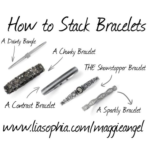 How to Stack Bracelets by maggie-ang on Polyvore featuring Lia Sophia