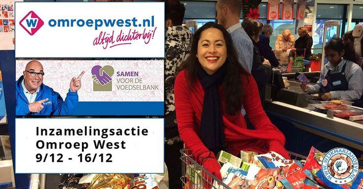 9 / 16 Dec - Inzamelingsactie Samen voor de Voedselbank vant Omroep West - http://www.wijkmariahoeve.nl/inzamelingsactie-omroep-west/