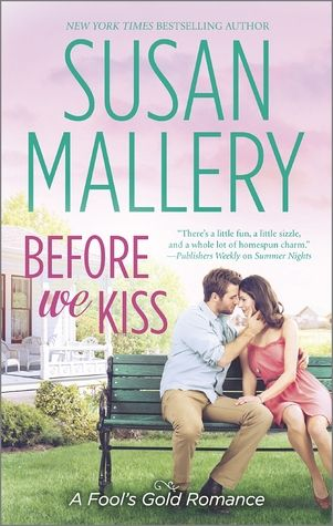 Before We Kiss. (Fool's Gold #14). By Susan Mallery. Call BCD F MAL
