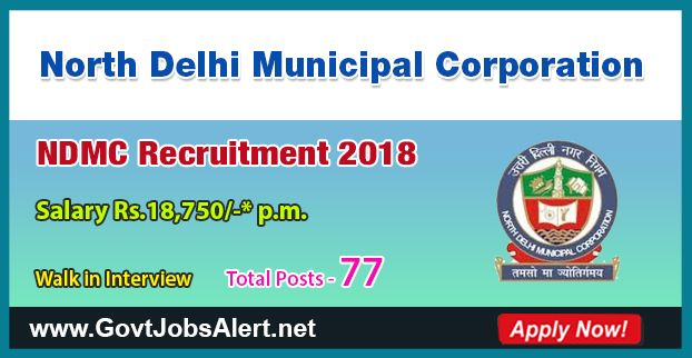 NDMC Recruitment 2018 – Walk in Interview for 77 Post Senior Residents and Junior Resident Posts, Salary Rs.18,750/- : Apply Now !!!  The North Delhi Municipal Corporation - NDMC Recruitment 2018 has released an official employment notification inviting interested and eligible candidates to apply for the positions of Senior Residents in Anaesthesia, Biochemistry, Casualty, Cardiology, Dialysis Unit, Dermatology, Gastro, General Medicine, Gen. Surgery, Neurology, Nursing H