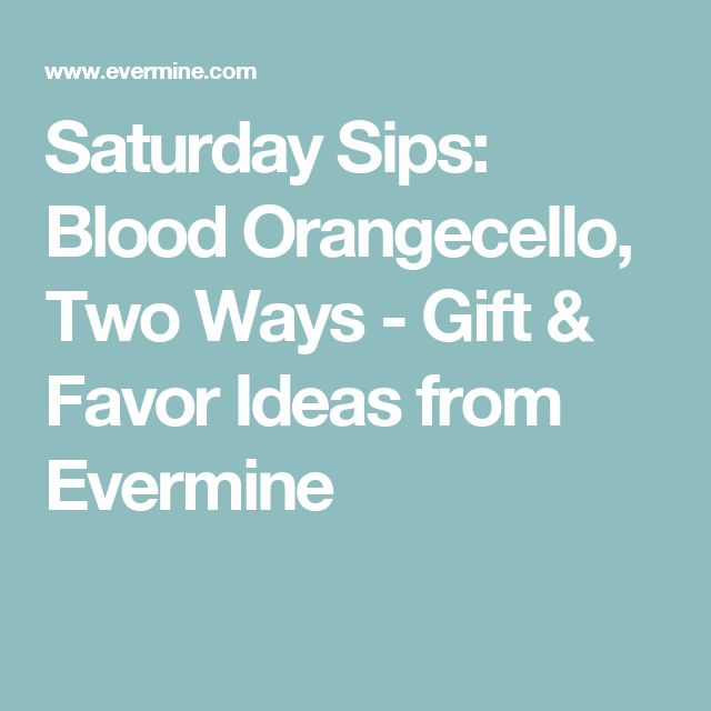Saturday Sips: Blood Orangecello, Two Ways - Gift & Favor Ideas from Evermine