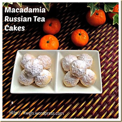 Time To Bake Chinese New Year Cookies–Macadamia Russian Tea Cakes