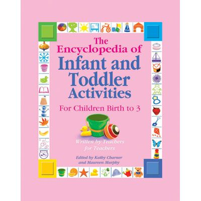 Encyclopedia of infant and toddler activities