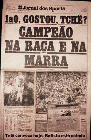 """Capa histórica do Jornal dos Sports naquela conquista: """"1a0.Gostou Tchê?"""