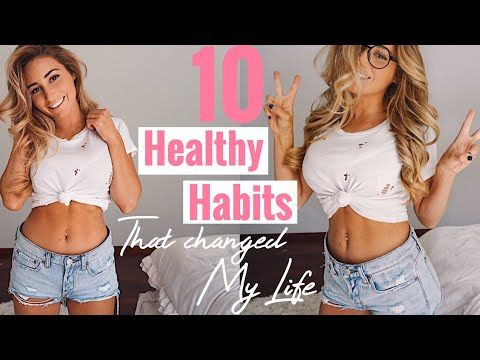 10 healthy habits that changed my life! - YouTube