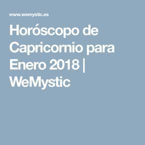 Horóscopo de Capricornio para Enero 2018 | WeMystic