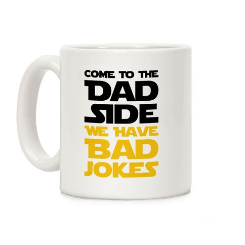 "Come To The Dad Side We Have Bad Jokes - Parody - Use the force to tell some horribly great jokes this Father's Day with this ""Come To The Dad Side We Have Bad Jokes"" parody design! Perfect for your geek Dad, funny Dad, gifts for Dad, nerd Dad, and Father's Day!"