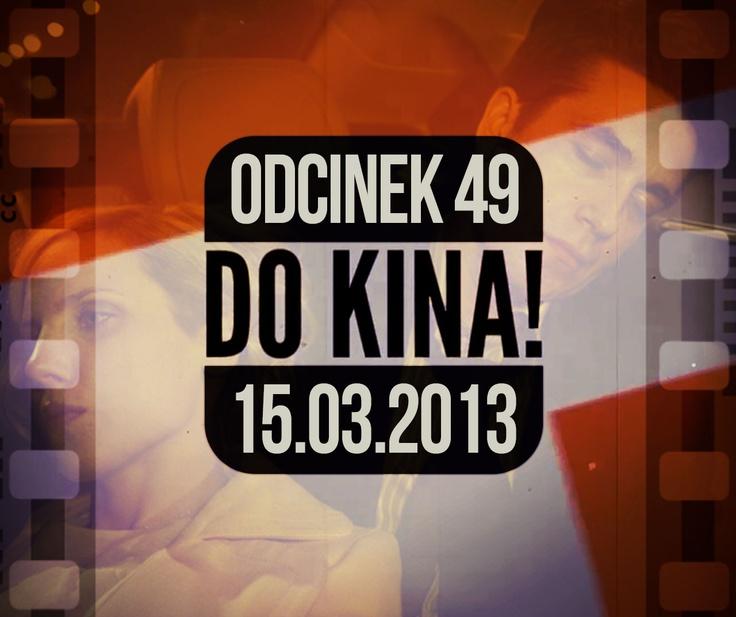 Do Kina #49  http://www.orange.pl/kid,4000000436,id,4003113068,title,Do-kina,video.html