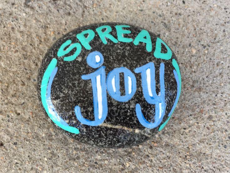 Spread joy. Hand painted rock by Caroline.