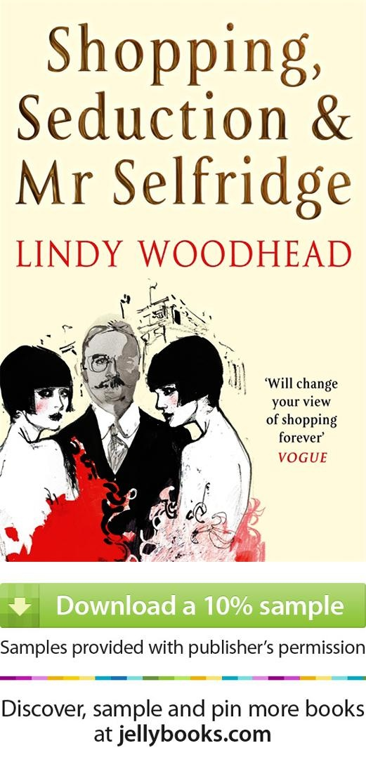 """In the UK, the 10-part series """"Mr. Selfridge"""" will start today on ITV 1. As the saying goes """"the book is usually better than the movie, so why not give it a try with this free ebook sample of the first 10% 'Shopping, Seduction & Mr Selfridge' by Lindy Woodhead - Don't forget to share it, too. (available as ePub and .mobi)"""