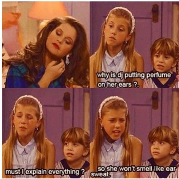 """""""Why is DJ putting perfume behind her ears?"""" ~ Full House - Quotes #amusementphile"""