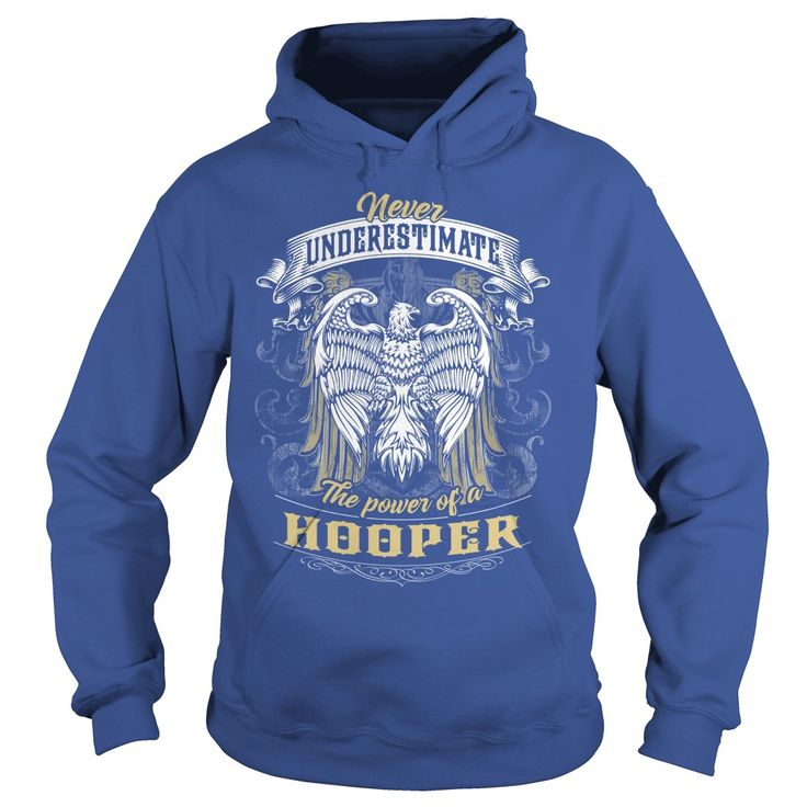 HOOPER, HOOPERBIRTHDAY, HOOPERYEAR, HOOPERHOODIE, HOOPERNAME, HOOPERHOODIES - TSHIRT FOR YOU =>   in the U.S.A - Ship Worldwide Select your style then click andquot;Add To Crartandquot; to !  Money Back Guarantee safe and secure checkout via: Paypal Credit Card. Click Add To Card pick your shirt style/color/size and  of you            Air jet yarn for softness and no-pill performance  Double-lined hood with matching drawstring  Double-needle…