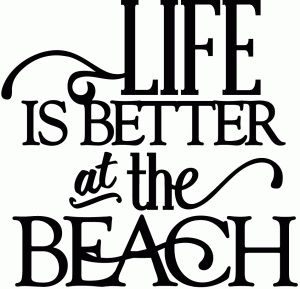 life is better at the beach - vinyl phrase | Silhouette ...