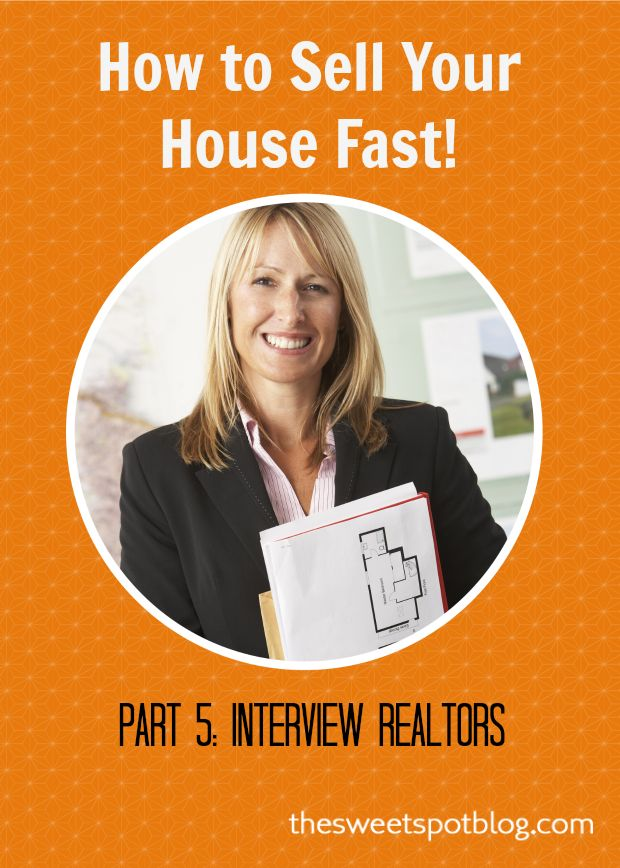 How to Sell Your House Fast!: Tips and Tricks for Interviewing Realtors by The Sweet Spot Blog #sellhouse #realtors