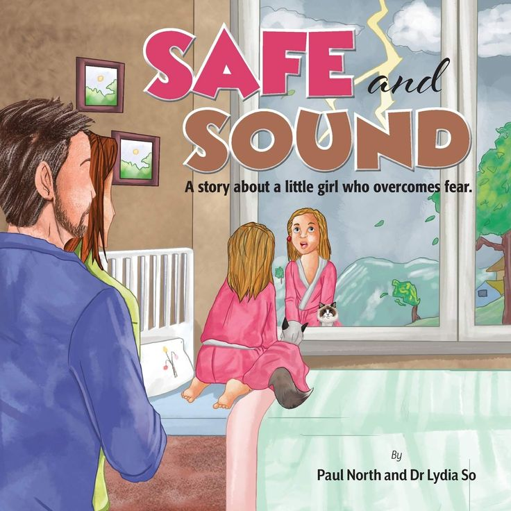 Safe and Sound A story about a little girl who