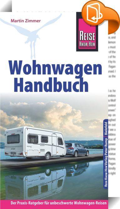 Reise Know-How Wohnwagen-Handbuch Der Praxis-Ratgeber für unbeschwerte Wohnwage…