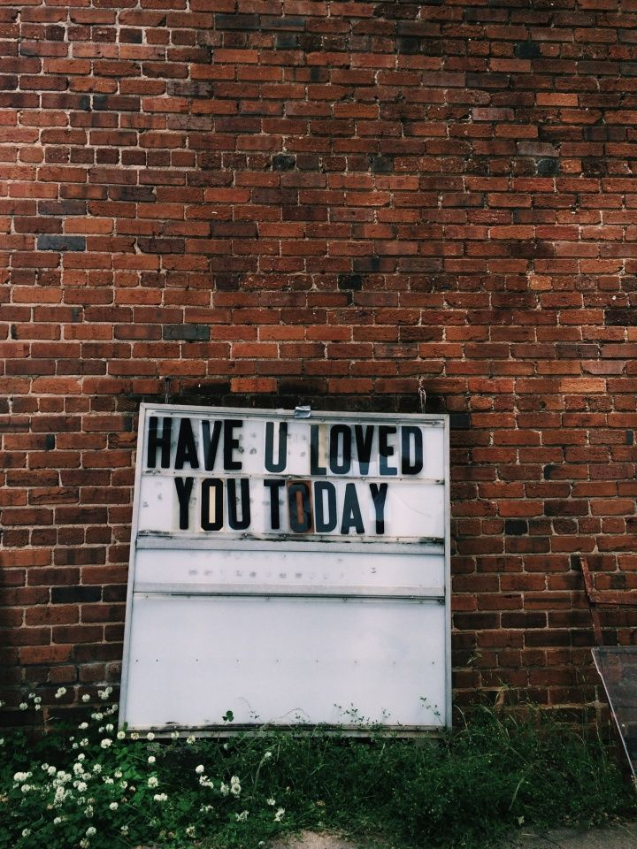 Have You Loved Today Sign | Broken Hanging Quote | Typography | Inspirational & Motivational Words | Consciousness | Mindfulness | Kindness | Love | Brick Wall
