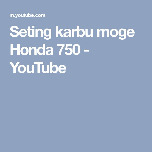 Seting karbu moge Honda 750 - YouTube