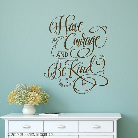 """Have courage and be kind"" - the detail in this wall decal is just stunning!"