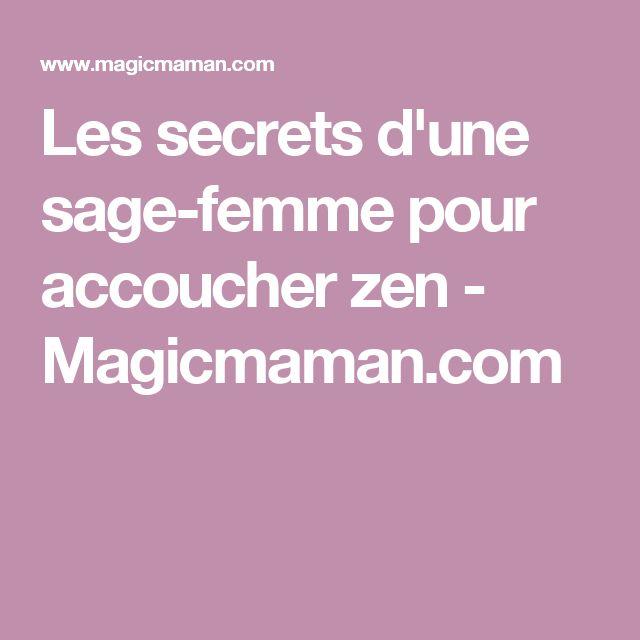 Les secrets d'une sage-femme pour accoucher zen - Magicmaman.com