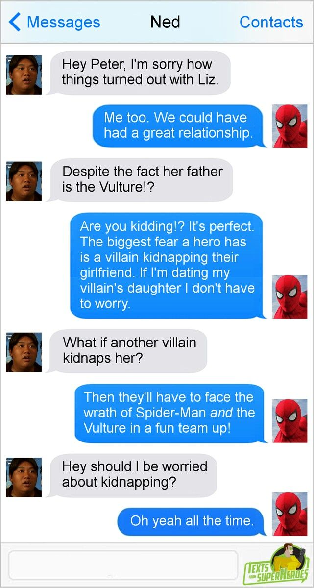Texts from superheroes. Ned and Peter.