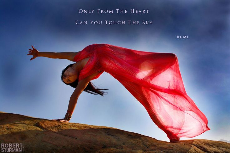 'Only With The Heart Can You Touch The Sky'    - Rumi  - Robert Sturman photographer and yoga practionner