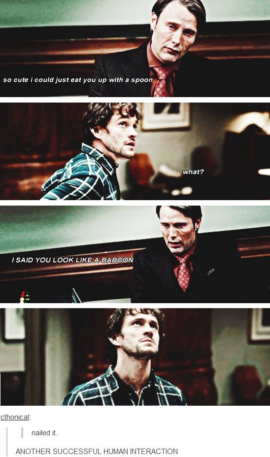 So cute I could eat you up with a spoon. I love these funny Hannibal ones. Mads Mikkelsen. Hugh Dancy. Hannibal and Will.