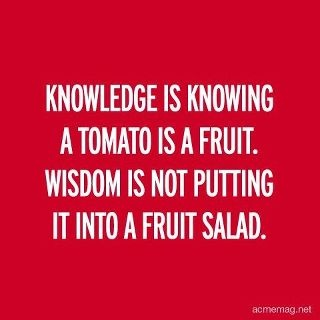 Knowledge VS Wisdom: Words Of Wisdom, Worth Reading, Fruit Salad, Books Worth, Favorite Quotes, Jello Salad
