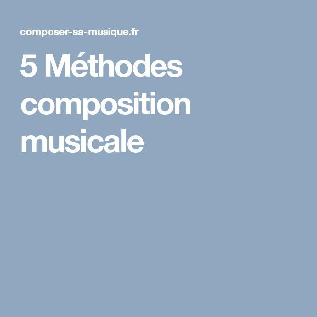 5 Méthodes composition musicale