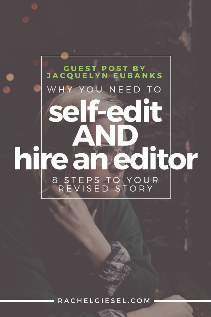 """GUEST POST BY JACQUELYN EUBANKS  When you finish drafting your story, you may ask: """"Should I get an editor to look over my story? Or should I just edit it myself?"""" The answer is both. Jacquelyn takes you through 8 necessary steps of self-edits and hiring an external editor to get you to the revised story you desire."""